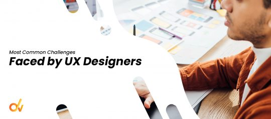 Most Common Challenges Faced by UX Designers